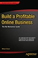 Build a Profitable Online Business: The No-Nonsense Guide Front Cover