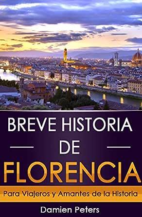 Breve Historia de Florencia: Para Viajeros y Amantes de la