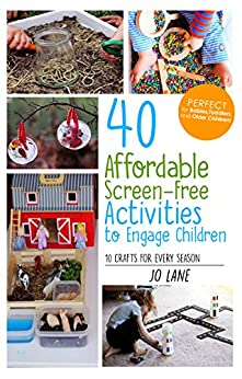 40 Affordable Screen-Free Activities to Engage Children: 10 Crafts for Every Season by [Lane, Jo]