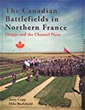 Front cover for the book The Canadian Battlefields in Northern France: A Visitors Guide by Terry Copp