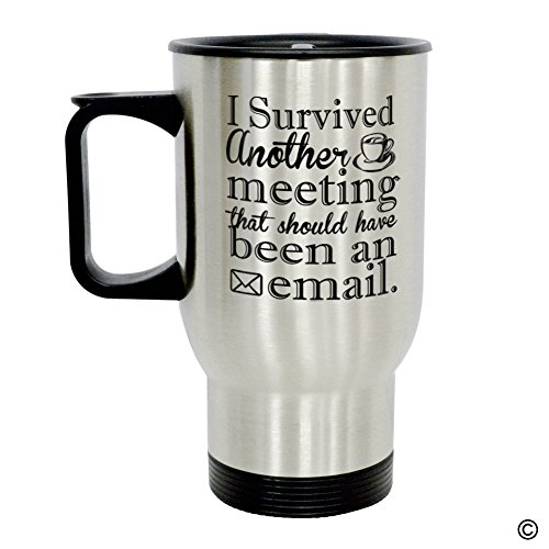 MsMr Coffee Travel Mug - Personalized Photo Travel Mug - I Survived Another Meeting That Should Have Been An Email Insulated Stainless Travel Mug with Easy Clean Lid 14 OZ, Silver -