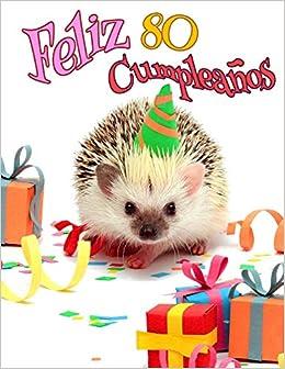 Feliz 80 Cumpleanos: Mejor que una tarjeta de cumpleaños ...