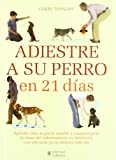 img - for Adiestre a su perro en 21 dias (Adiestramiento perros) (Spanish Edition) book / textbook / text book