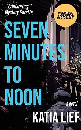 Seven Minutes to Noon Katia Lief