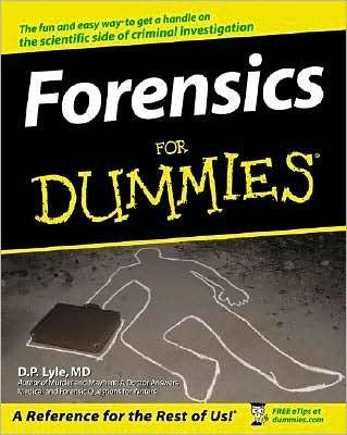 Forensics For Dummies (text only) 1st (First) edition by D. P. Lyle