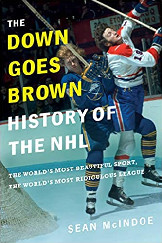e768a6c65 The Down Goes Brown History of the NHL: The World's Most Beautiful ...