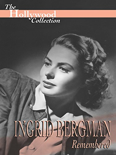 The Hollywood Collection: Ingrid Bergman Remembered ()
