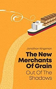 The New Merchants of Grain: Out of the Shadows (English Edition)