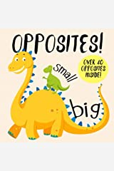 Opposites!: A Fun Early Learning Book for 2-4 Year Olds Paperback
