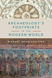 Archaeology's Footprints in the Modern World by University of Utah Press