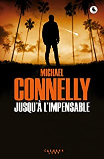 Jusqu'à l'impensable, Connelly, Michael