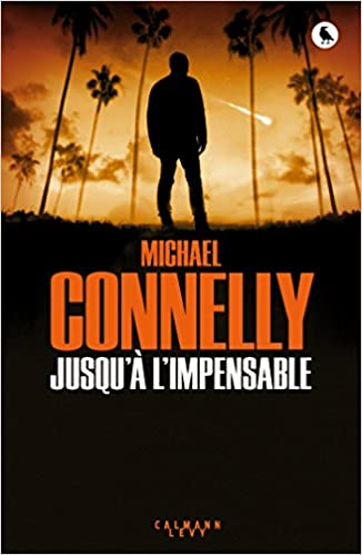 Jusqu'à l'impensable de Michael Connelly - (2017)