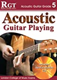 Acoustic Guitar Playing: Grade 5 (Rgt Guitar Lessons)