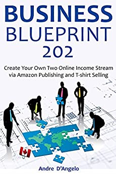 Business Blueprint 202 Create Your Own Two