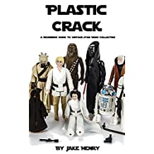 Plastic Crack: A Beginners Guide to Vintage Star Wars Action Figure Collecting