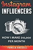 2: Instagram: How I make $10,000 a month through Influencer Marketing (Instagram Marketing Book) (Volume 2)
