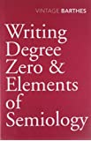 Writing Degree Zero & Elements of Semiology: AND Elements of Semiology