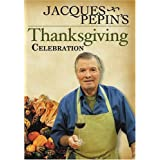 Jacques Pepin's Thanksgiving Celebration by Jacques Pepin