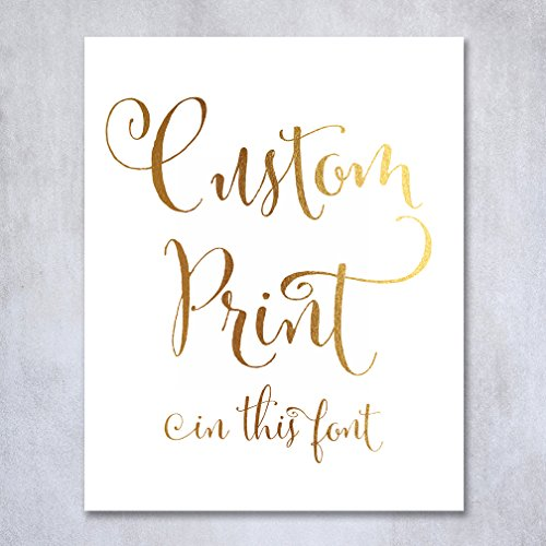 Custom Gold Foil Print Decor Any Quote Your Words Personalized Modern Wall Art Poster 8 inches x 10 inches or 5 inches x 7 inches