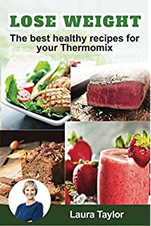 Healthy cookbook everyday recipes for your thermomix lisa wilson the best healthy recipes for your thermomix forumfinder Image collections