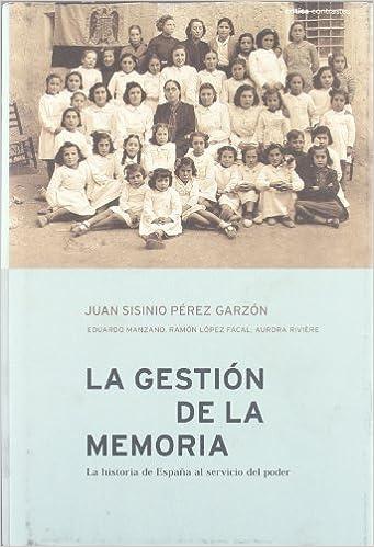 La gestión de la memoria (Contrastes): Amazon.es: Eduardo Manzano, Ramón López, Juan Sisinio Pérez Garzón, Aurora Rivière: Libros