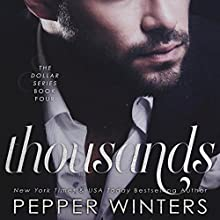 Thousands: Dollar, Book 4 Audiobook by Pepper Winters Narrated by Eric Rolon, Kylie C Stewart