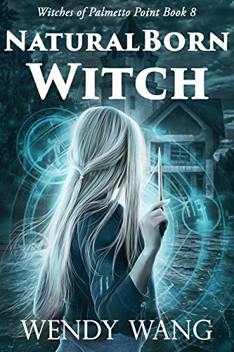 - Natural Born Witch: Witches of Palmetto Point Book 8