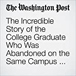 The Incredible Story of the College Graduate Who Was Abandoned on the Same Campus as a Baby | Sarah Larimer