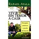 Vivir sin temor a caer / Living Without Fear of Falling: Principios prácticos a prueba de fracasos (Spanish Edition)