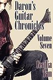Daron's Guitar Chronicles: Volume Seven