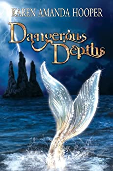 Dangerous Depths (The Sea Monster Memoirs, Book 2) by [Hooper, Karen Amanda]