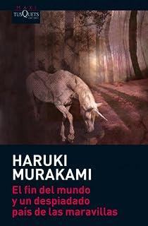 El fin del mundo y un despiadado país de las maravillas par Murakami