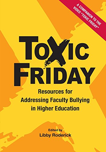 Toxic Friday: Resources for Addressing Faculty Bullying in Higher Education