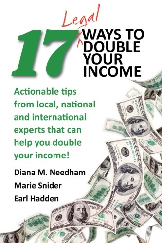 17 Legal Ways To Double Your Income  Actionable Tips From Local  National   And  International Experts That Can  Help You Double Your Income
