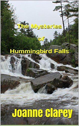 The Mysteries of Hummingbird Falls: Murder in the Mountains (The Hummingbird Falls Mystery Series Book 1)