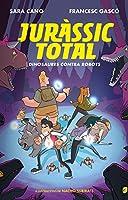 Dinosaures Contra Robots (Sèrie Juràssic Total