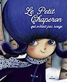 vignette de 'Petit Chaperon qui n'était pas rouge (Le) (Sandrine Beau)'