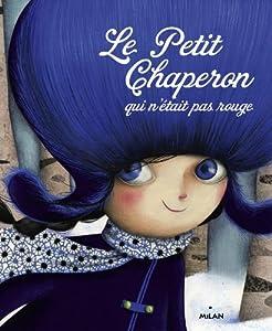 vignette de 'Le petit chaperon qui n'était pas rouge (Sandrine Beau)'