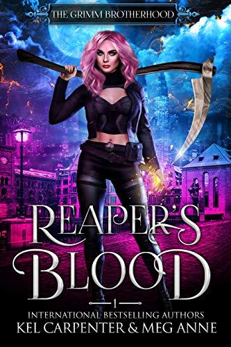 Reaper's Blood (The Grimm Brotherhood Book 1) by [Carpenter, Kel, Anne, Meg]