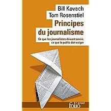Principes du journalisme. Ce que les journalistes doivent savoir, ce que le public doit exiger (Folio actuel t. 160) (French Edition)
