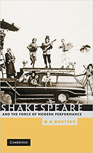 Book Shakespeare and the Force of Modern Performance