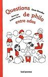 Questions de philo entre ados par Brenifier