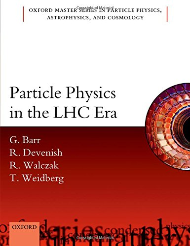 Particle Physics In The Lhc Era  Oxford Master Series In Physics  Astrophysics  And Cosmology