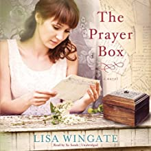 The Prayer Box: A Novel Audiobook by Lisa Wingate Narrated by Xe Sands