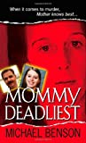 Mommy Deadliest (Pinnacle True Crime)