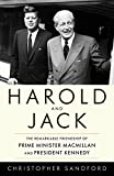 Image of Harold and Jack: The Remarkable Friendship of Prime Minister Macmillan and President Kennedy