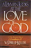 A Layman Looks at the Love of God, Phillip Keller, 0871236184