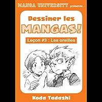 Manga University présente ... Dessiner les mangas ! Leçon #3 : Les oreilles