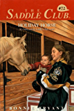Holiday Horse (Saddle Club series Book 72)