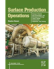 Surface Production Operations: Pressure Vessels, Heat Exchangers, and Aboveground Storage Tanks: Design, Construction, Inspection, and Testing